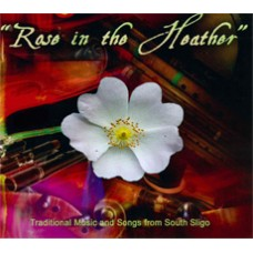 Irish Traditional Music CD 'Rose In The Heather'